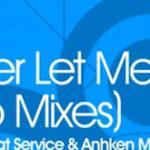 LTN – Never Let Me Go (Anhken Dub Mix)