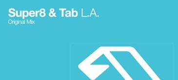 Super8 & Tab - L A  (Original Mix)