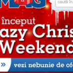 A inceput Crazy Christmas Weekend