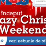 A inceput Crazy Christmas Weekend