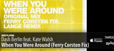 Dash Berlin feat Kate Walsh - When You Were Around (Ferry Corsten Fix)