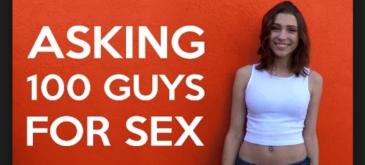 Asking 100 Guys For Sex
