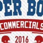 Toate reclamele Super Bowl 2016